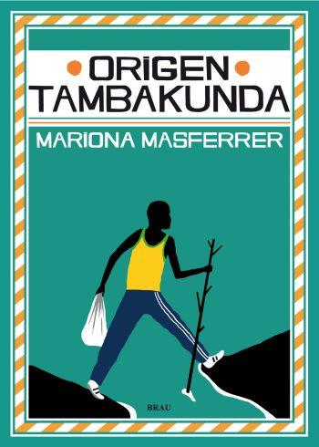 Origen Tambakunda (Masferrer, 2013)