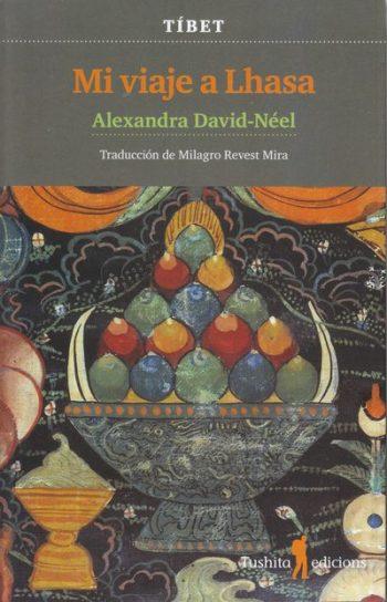 Mi viaje a Lhasa (Alexandra David-Néel, 1927)